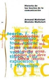 Historia de las teorías de la comunicación: Nueva edición revisada y ampliada