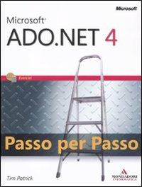 Microsoft ADO.Net 4.0. Passo per passo