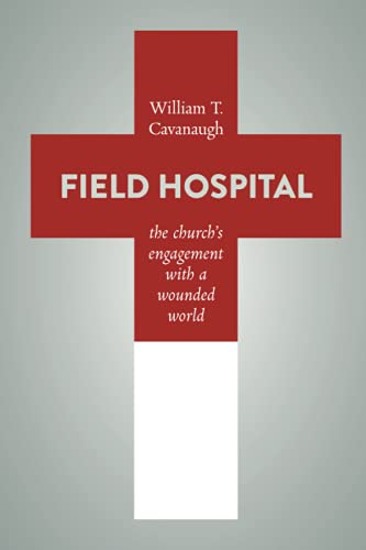 Field Hospital: The Church's Engagement with a Wounded World
