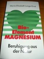 Bio-Element Magnesium: Beruhigung aus der Natur (Herbig Gesundheitsratgeber)