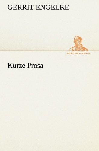 Kurze Prosa (TREDITION CLASSICS)