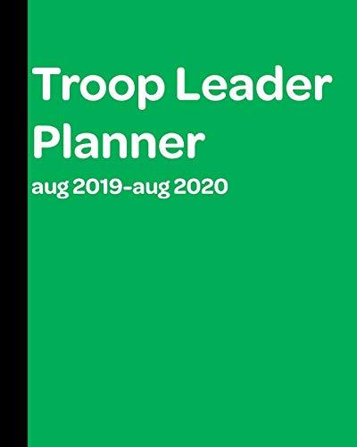 Troop Leader Planner: A Must-Have Troop Organizer , Dated Aug 2019 - Aug 2020
