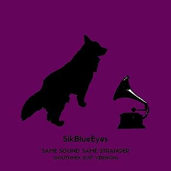 Same Sound Same Stranger (Southmix Version)