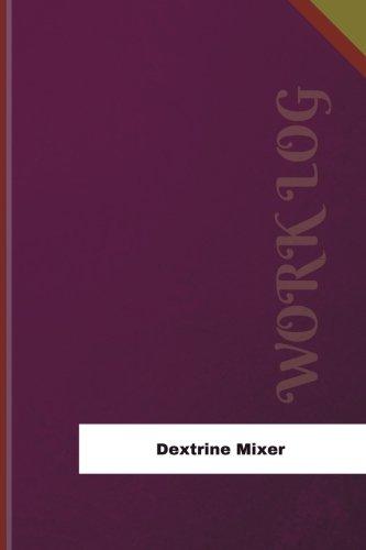 Dextrine Mixer Work Log: Work Journal, Work Diary, Log - 126 pages, 6 x 9 inches (Orange Logs/Work Log)