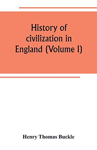 History of civilization in England (Volume I)