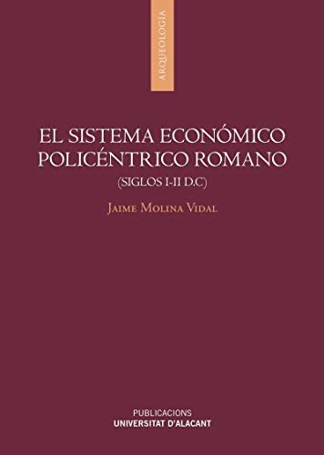 El sistema económico policéntrico romano (siglos I-II d.C) (Arqueología)