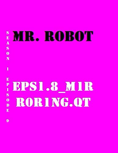 Mr. Robot eps1.8_m1rr0r1ng.qt Quotes Library Decorative Birthday Gift ( 110 Page Big Size ) Notebook Collection A decorative book for coffee tables, ... and interior design styling: Tv Show Notebook