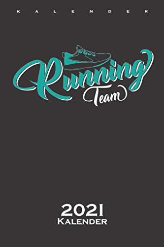 Laufschuh Running Team Kalender 2021: Jahreskalender für Fitness-begeisterte und Fans des Körperkults