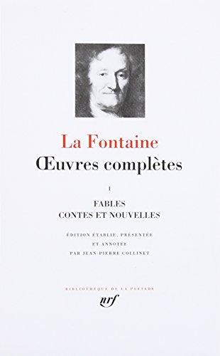 La Fontaine : Oeuvres complètes, tome 1: FABLES - CONTES ET NOUVELLES (Bibliothèque de la Pléiade)