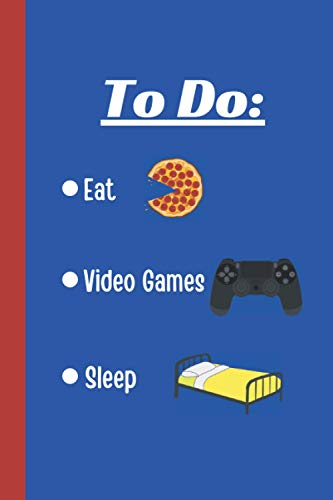 To Do - Eat, Video Games, Sleep Notebook: Blank Wide Lined 6'x9' Journal for Kids & Teens