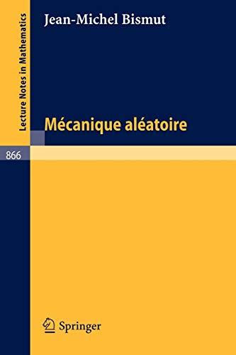 Mécanique Aléatoire (Lecture Notes in Mathematics (866), Band 866)
