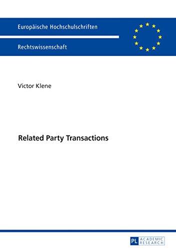 Related Party Transactions: Zweck der Regulierung und Regelungsbedarf in Deutschland. Eine rechtvergleichende Betrachtung (Europäische Hochschulschriften Recht, Band 5957)