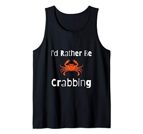 I'd Rather Be Crabbing Funny Crab Fishing Crab Hunter Fish Tank Top