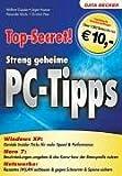 Top-Secret! Streng geheime PC-Tipps, Sonderausgabe - Wolfram Gieseke