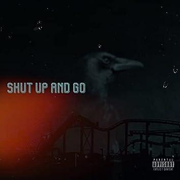 Shut Up and Go!
