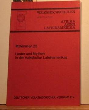 Lieder und Mythen in der Volkskultur Lateinamerika - Materialien für Spanischkurse.