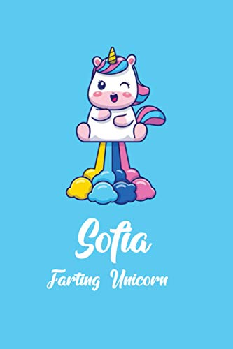 Sofia : Cute Farting Unicorn Journal: Notebook With Name On Front Cover, 120 pages College Ruled Notebook Journal & Diary for Writing & Note Taking ... Personalized Notebooks For Girls And Women)