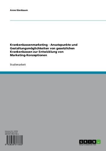 Krankenkassenmarketing. Entwicklung von Marketing-Konzeptionen für die gesetzlichen Krankenkassen