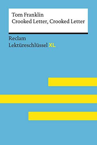 Crooked Letter, Crooked Letter von Tom Franklin: Lektüreschlüssel mit Inhaltsangabe, Interpretation, Prüfungsaufgaben mit Lösungen, Lernglossar. (Reclam Lektüreschlüssel XL)