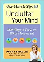 Unclutter Your Mind - 500 Ways to Focus on What's Important