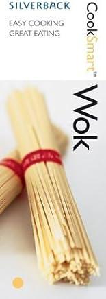 Wok: Easy Cooking, Great Eating