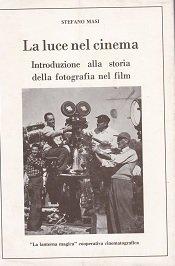 La luce nel cinema. Introduzione alla storia della fotografia nel film.