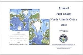 Pub. 106 - Atlas of Pilot Charts North Atlantic Ocean (including Gulf of Mexico), 2002