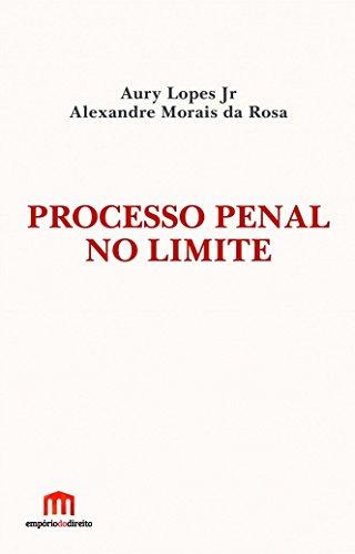 Processo penal no limite