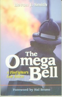 The Omega Bell (A Firefighter's Last Alarm)