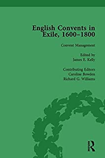 English Convents in Exile, 1600–1800, Part II, vol 5