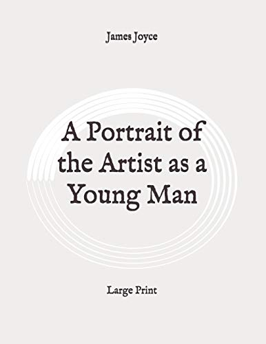 A Portrait of the Artist as a Young Man: Large Print