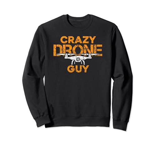 Crazy Drone Guy - Divertido Drone Pilot Racing Quadcopter Sudadera