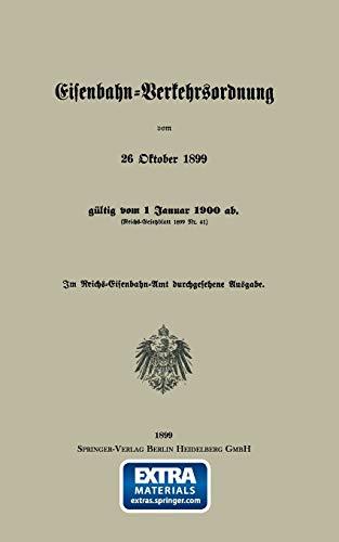 Eisenbahn-Verkehrsordnung vom 26 Oktober 1899 gültig vom 1 Januar 1900 ab. (Reichs-Gesetzblatt 1899 Nr. 41)
