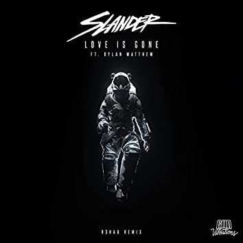 Love Is Gone (R3HAB Remix)