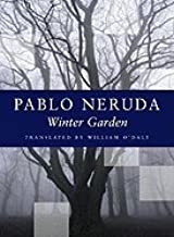 Winter Garden (01) by Neruda, Pablo [Paperback (2002)]