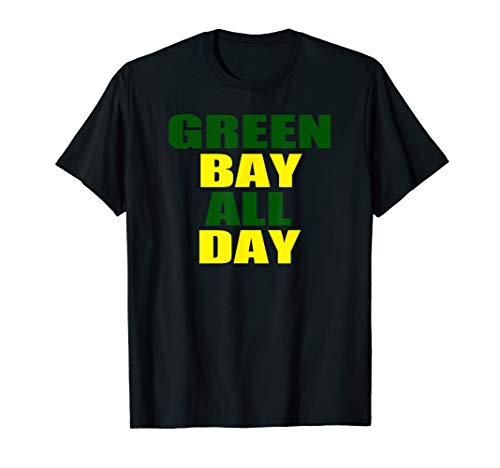 Green Bay All Day For Fans of Green Bay Football T-Shirt