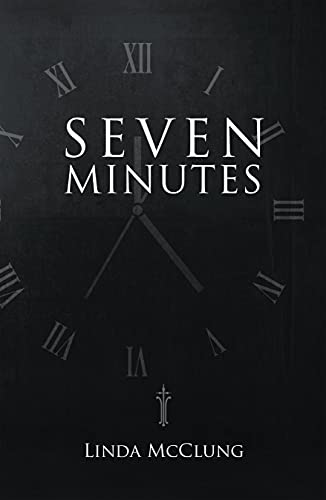 Seven Minutes by [Linda McClung]