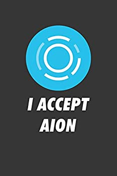 I Accept Aion Notebook  Lined Journal 120 Pages 6 x 9 Affordable Cryptocurrency Blockchain Crypto Gift Journal Matte Finish