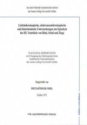 Lichtmikroskopische, elektronenmikroskopische und histochemische Untersuchungen am Ependym des III. Ventrikels von Rind, Schaf und Ziege (Edition Scientifique)