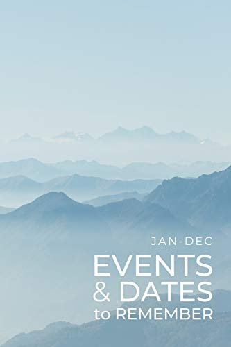 JAN-DEC Events & Dates to Remember: Minimalists Important & Special Dates Log Book | Year-Long Monthly Organizer for Birthdays, Anniversaries, Appointments, etc. | Simple Reminder - Foggy Mountains