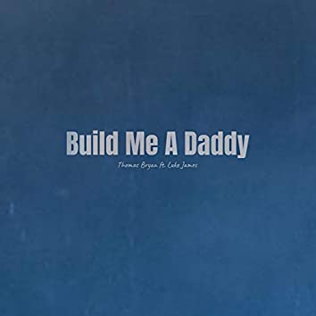Build Me A Daddy (feat. Luke James)