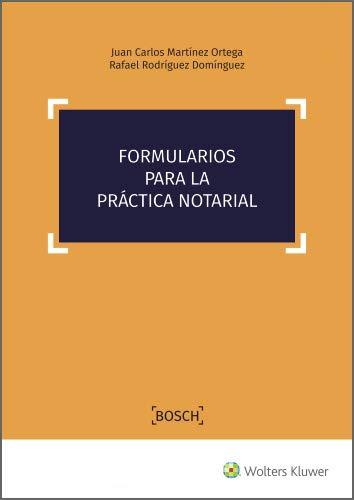 Formularios para la práctica notarial eBook: Martínez Ortega, Juan ...