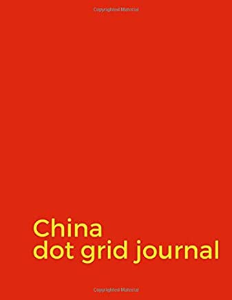 China Dot Grid Journal: Peoples Republic of China Flag large-format bullet journal notebook with page numbers