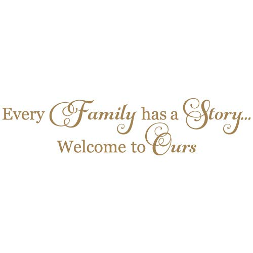 Every Family Has a Story Welcome to Ours Quote Vinyl Wall Decal Sticker Art, Home Decor, Metallic Gold (Matte), 48in x 11in
