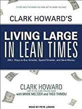 Clark Howard's Living Large in Lean Times Unabridged CD edition