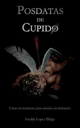 Posdatas de Cupido de Freddy Lopez Illidge