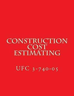 Construction Cost Estimating: Unified Facilities Criteria UFC 3-740-05