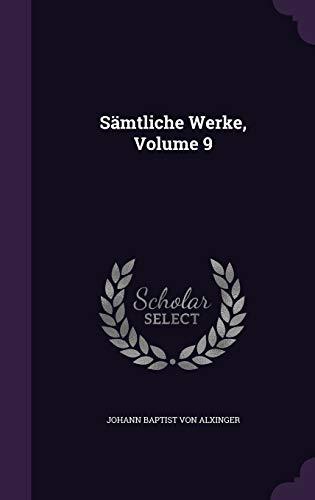 Samtliche Werke, Volume 9