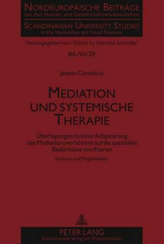 Mediation Und Systemische Therapie: Ueberlegungen Zu Einer Adaptierung Des Mediationsverfahrens Auf Die Speziellen Beduerfnisse Von Paaren- Grenzen Und Moeglichkeiten