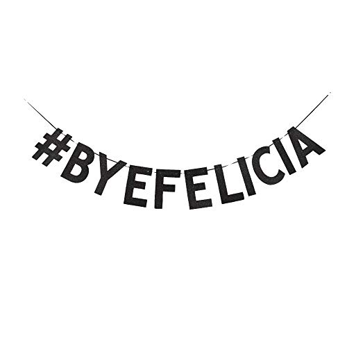 Bye Felicia Banner, Graduation/Farewell/Moving/Job Change Party Decorations Black Gliter Paper Sign Garland Photoprops